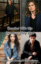 Reunited With My Family At Long Last [A Law and Order:SVU Fanfiction] (Reposted) by SusanBenson2812
