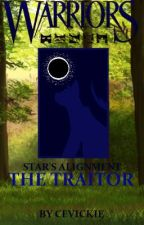 Warriors (Star's Alignment): The Traitor [Book One] by cevickie