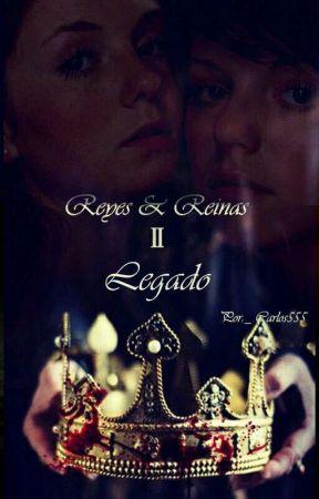 Reyes Y Reinas II: Legado by Carloss555