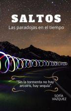 SALTOS (las paradojas en el tiempo) by SofiaAbiVazLez