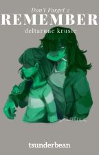 remember | sequel to don't forget | deltarune krusie by tsunderbean