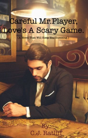 Careful Mr.Player, Loves a Scary Game