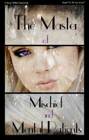 The Master of Mischief and Mental Patients by WaitForIt