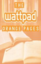 The Wattpad Orange Pages (Get Your Story Discovered -or- Find New Stories) by xcamaleex