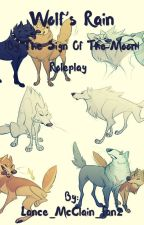 Wolf's Rain |By the Sign of the Moon| Roleplay by Goodest-of-Bois