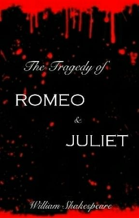 The Tragedy of Romeo & Juliet by KaraDanversSecretSis