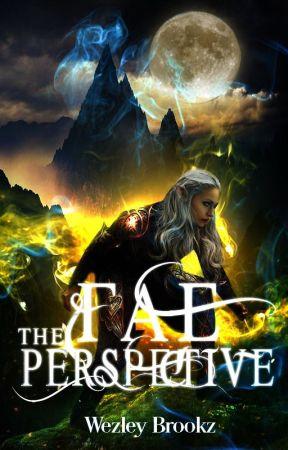 The Fae Perspective by WezleyBrookz