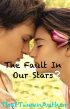 THE FAULT IN OUR STARS 2 by MaxIsTiredButLit