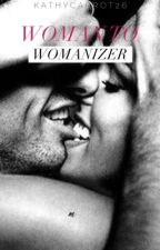 Woman to Womanizer by kathycarrot26