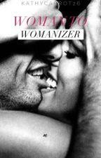 Woman to Womanizer by kathycarrot26