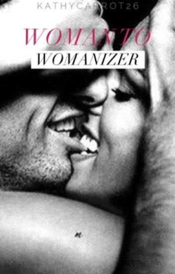 Woman to Womanizer