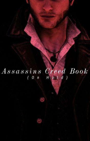 Assassins Creed Book (Under Heavy Editing)