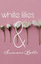White Lilies and Summer Bells  by empty_stations