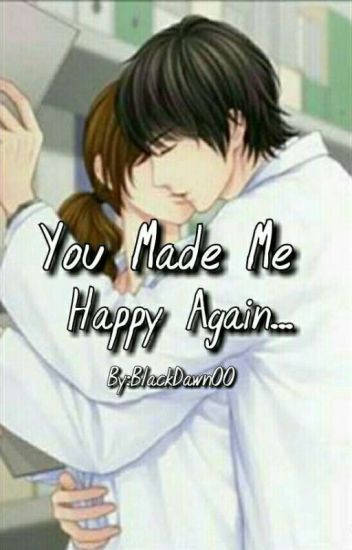You Made Me Happy Again... (GxG)