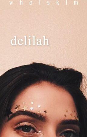 Delilah by whoiskim