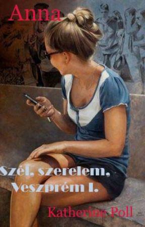Szél, szerelem, Veszprém I. Anna by katherinepoll
