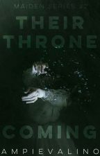 Their Throne Coming (Maiden Series #2)  by ampievalino
