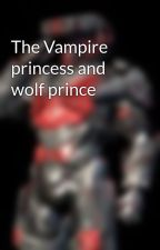 The Vampire princess and wolf prince  by xBloodTokenX