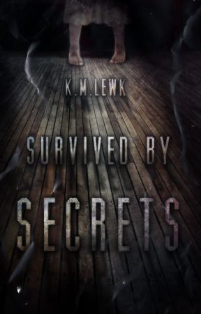 Survived By Secrets by kailews