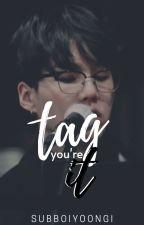 Tag you're it  by TsaTsuu