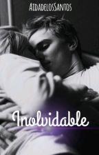 Inolvidable | Temporada 1| [En edición] by AidadelosSantos