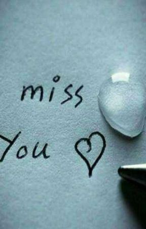 I miss you by C-swizzlebreadstick