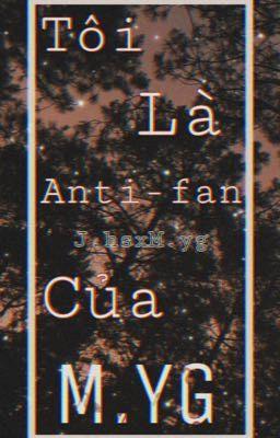 Đọc truyện Tôi là anti-fan của M.yg [m.ygxj.hs]