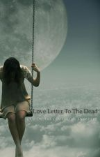 Love Letters To The Dead by Calitr