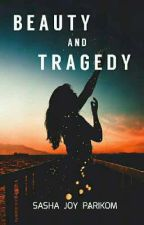 Beauty and Tragedy by beautyandtragedy