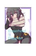 Eraserhead's Daughter  by Wolfie_Uchiha