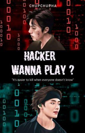 Hacker : Wanna Plays? by chupchupha