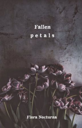Fallen p e t a l s by floranocturna