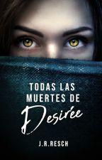 Todas las muertes de Desirée by JM_Roy