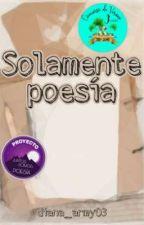 Solamente poesía  by diana_army03