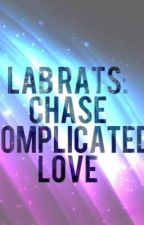 Lab Rats: Chase Complicated love by xDreamLifeAwayx