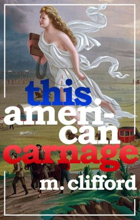 This American Carnage by MCliffordAuthor