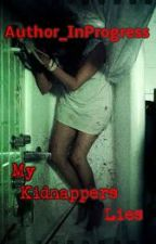 My Kidnappers Lies by Author_InProgress