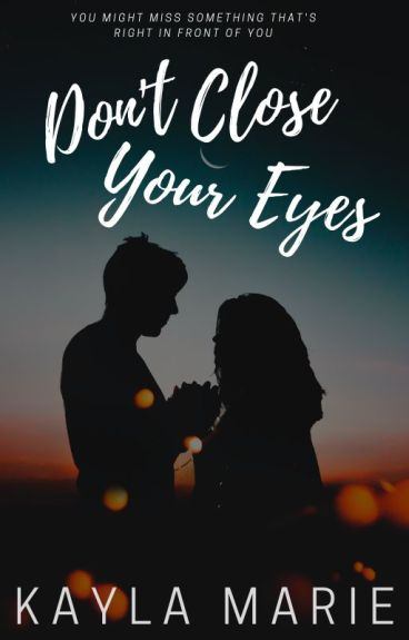Don't Close Your Eyes