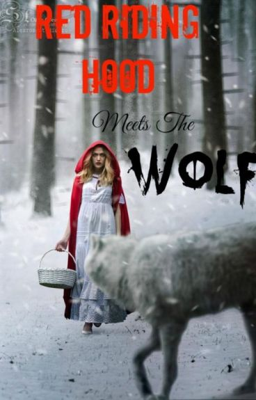 Red Riding Hood Meets The Wolf: Book One (and Two) of The Hunted Series. (First Draft)