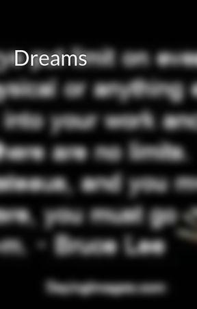 Dreams by bairdea0507