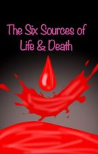 The Six Sources of Life and Death  by Okapifan0409
