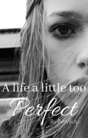 A life a little too perfect
