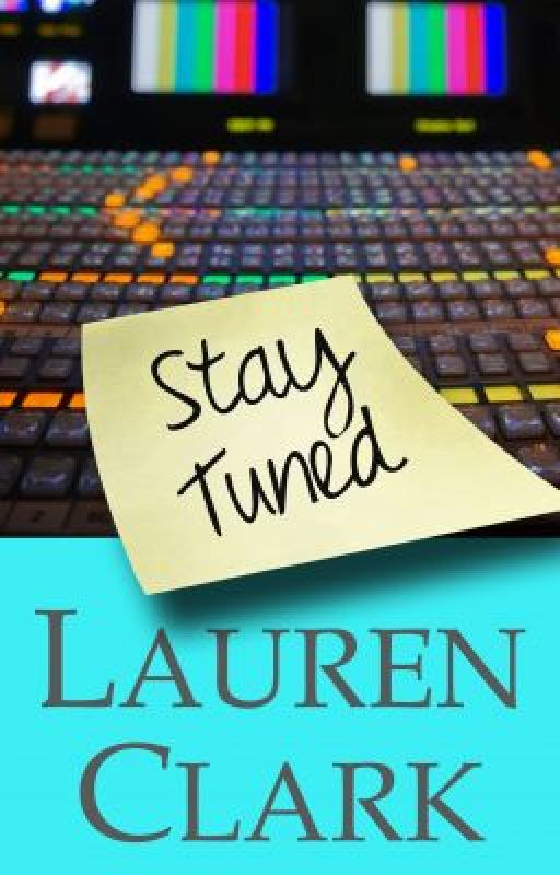 Stay Tuned by LaurenClarkBooks