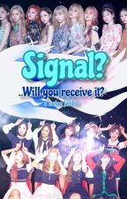 Signal? [Twice x Reader] by Kpop-Stan-No-420