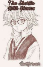 The Shortie with Glasses {AU} {Melizabeth} by kactiforever