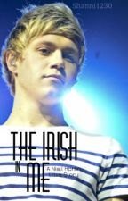The Irish In Me (A Niall Horan Love Story) by Shanni1230