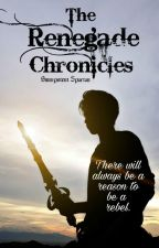 The Renegade Chronicles #Wattys2017 by OmnipotentSpartan