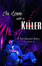 In love with a killer   ~ Joel Pimentel ~ by daddyyjoel