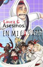 Asesinos... EN MI CASA!?! by glaurasofia