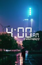 4𝚊𝚖 by yafavegayy